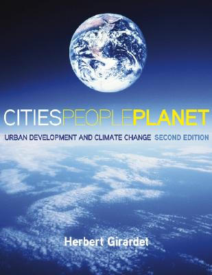 Cities People Planet By Girardet, Herbert